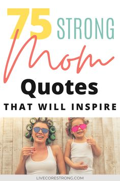 Get the 75 Best Strong Mom Quotes and Sayings for women to help inspire you. These inspirational quotes are perfect for moms to help motivate you to work out harder and stay strong when you just want to give up and quit after having a new baby. The best quotes to give you the motivation to be strong and fit as a new mom are in this post. Click to read. #motivationalfitnessquotes #quotesforwomen #motivationalfitness #fitnessinspiration #postpartumfitness #fitnessmotivation