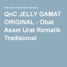 QnC JELLY GAMAT ORIGINAL - Obat Asam Urat Rematik Tradisional
