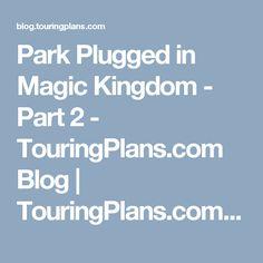 Park Plugged in Magic Kingdom - Part 2 - TouringPlans.com Blog | TouringPlans.com Blog