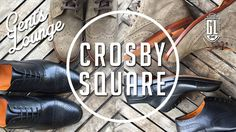 Crosby Square Shoe Review || Gent's Lounge
