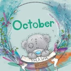 My baby's birthday month along with my uncle & nephew Tatty Teddy, Cute Images, Cute Pictures, Watercolor Card, Das Abc, Teddy Bear Pictures, Hello October, Happy October, Blue Nose Friends