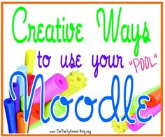 "Creative Ways to use your ""Pool"" Noodles"