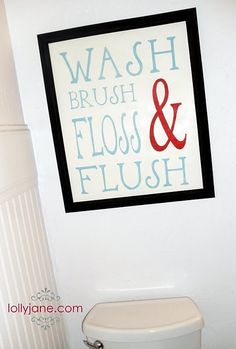 I need to make this sign for the guest bathroom! Some people just don't know how to get in and get OUT!