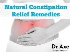 Natural Constipation Relief Remedies http://www.draxe.com #healthy #natural #holistic