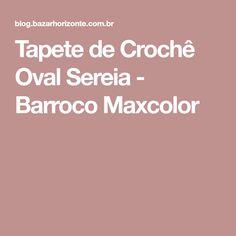 Tapete de Crochê Oval Sereia - Barroco Maxcolor