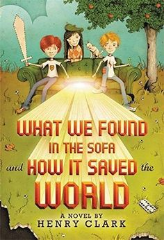 What We Found in the Sofa and How It Saved the World Reprint