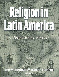 Religion in Latin America: A Documentary History