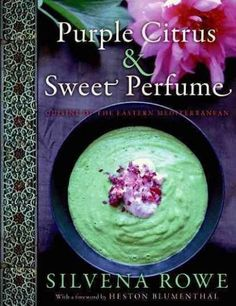 Citrus & Sweet Perfume: Cuisine of the Eastern Mediterranean