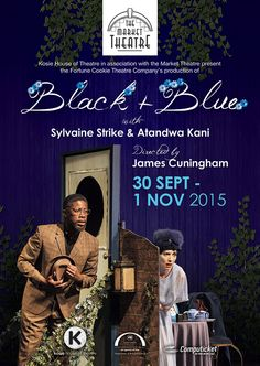 Black And Blue with Sylvaine Strike and Atandwa Kani. Market Theatre South Africa 30 September to 1 November 2015. Produced by Kosie House of Theatre