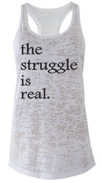 #thestruggleisreal www.moxiefitnessapparel.com
