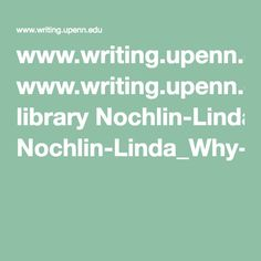 www.writing.upenn.edu library Nochlin-Linda_Why-Have-There-Been-No-Great-Women-Artists.pdf