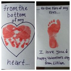 "Baby and toddler Valentine handprint and footprint card - ""from the bottom of my heart to the tips of my toes, I love you!"" ((trick to doing this with littles: have them in high chair and let them snack with whichever hand you aren't painting yet; repeat; clean hands and let them continue to snack while going underneath to get their footprint.))"