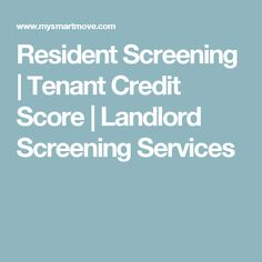 Resident Screening | Tenant Credit Score | Landlord Screening Services