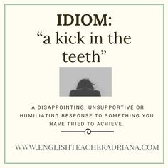 """a kick in the teeth""-idiom lesson — English Teacher Adriana"