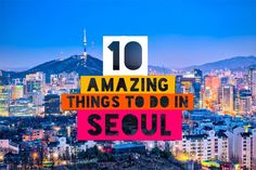 Seoul is one of the most lively, cultural and magnificent cities in Asia. Check out this list of our favorite 10 things to do in Seoul that'll help you get the best out of this city!
