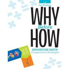 This book gives ideas and steps on Why and How to teach basic math strategies. Jana Hazekamp is another of excellent presenter for SDE. Why Before How: Singapore Math Computation Strategies Math Strategies, Teacher Resources, Math In Focus, Math Books, Teacher Books, Teacher Stuff, Common Core Curriculum, Singapore Math, Thing 1