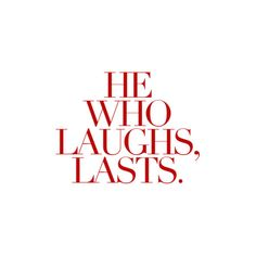 laugh like your pants are on fire!