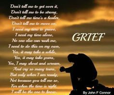 I don't think I'll ever stop grieving until I take my last breath