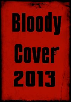 """Wählt das """"Bloody Cover 2013"""" aus 12 nominierten Krimicovern! Noch bis 04.05.2013! / Pick this year's """"Bloody Cover"""" out of 12 nominees!"""