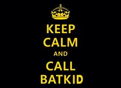 Keep Calm & Call BatKid. #sfbatkid