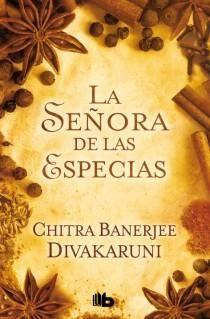 la señora de las especias-chitra banerjee divakaruni-9788498728040