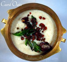 Curd Oats or Savory Oats with Yogurt is a South Indian style oats preparation for a light meal. The creamy yogurt and the aromatic mildly spiced seasoning makes the oats very tasty and refreshing. Healthy Indian Recipes, Indian Snacks, Vegetarian Recipes, Ethnic Recipes, Oats Recipes, Light Recipes, Snack Recipes, Oats With Yogurt, Curd Recipe