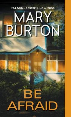 Be Afraid by Mary Burton. Just finished this suspense thriller. Enjoyable read.