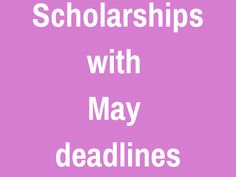 Scholarhsips with May deadlines