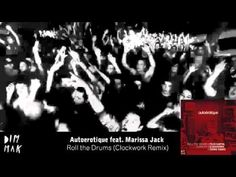 Autoerotique - Roll the Drums feat. Marissa Jack (Clockwork Remix)