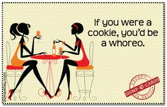 If You Were A Cookie…