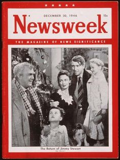"""The Return of Jimmy Stewart,"" Newsweek, December 30, 1946| ""It's a Wonderful Life."""