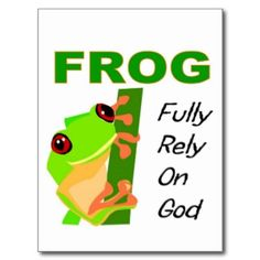 FROG Fully rely on God Postcard Inspirational Christian quotes verses and saying on postcards cards and notes. Christian Gifts, Christian Quotes, Sunday School Rooms, Frog Design, Cute Frogs, New Gods, I Love My Friends, Custom Binders, Religious Quotes
