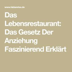 Das Lebensrestaurant: Das Gesetz Der Anziehung Faszinierend Erklärt