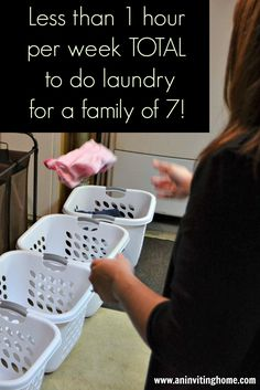 Less Than 1 Hour Per Week TOTAL To Do Laundry For A Family Of 7! www.aninvitinghome.com