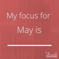 What are you trying to #accomplish in the month of May?  #Focus #MakeAplan #YouCanDoIt