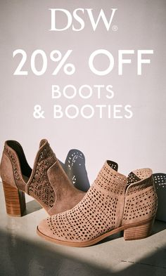 Shadow or no shadow? Boots & Booties Galore! Get 20% off now through February 4 at dsw.com