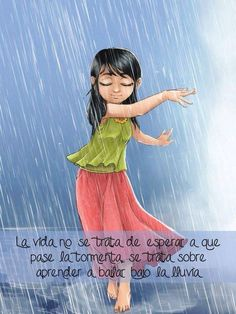 I love rain dancing in the rain Positive Phrases, Motivational Phrases, Positive Thoughts, Positive Vibes, Positive Quotes, Spanish Inspirational Quotes, Spanish Quotes, Woman Quotes, Me Quotes