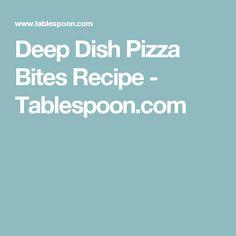 Deep Dish Pizza Bites Recipe - Tablespoon.com