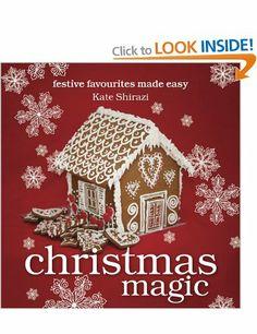 Christmas Magic: Festive Favourites Made Easy: Amazon.co.uk: Kate Shirazi: Books