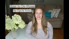 How To De-Stress | My Tips and Tricks