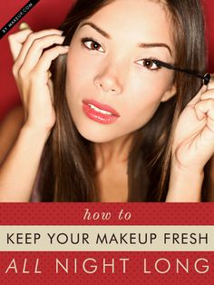 How to keep your makeup looking fresh all night long