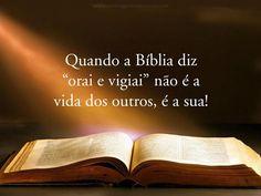 """Quando a Bíblia diz """"orai e vigiai"""", não é a vida dos outros, é a sua!"""