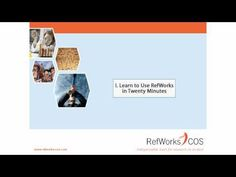 Learn to Use RefWorks in Twenty Minutes - YouTube Playlist