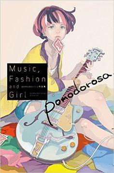 pomodorosa作品集 Music, Fashion and Girl | pomodorosa | 本 | Amazon.co.jp