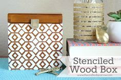 Stenciled Wood Box - The Crafted Sparrow