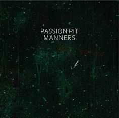 passion pit . manners