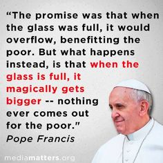 Pope Francis makes brilliant observations.