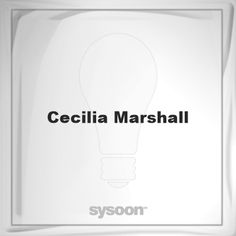Cecilia Marshall: Page about Cecilia Marshall #member #website #sysoon #about