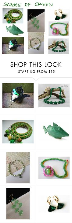 Shades of GREEN by artistinjewelry on Polyvore