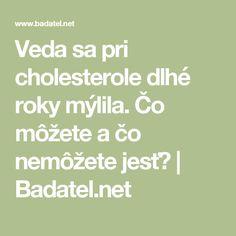 Veda sa pri cholesterole dlhé roky mýlila. Čo môžete a čo nemôžete jesť?   Badatel.net